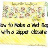 Every Parent's Must-Have: DIY Wet Bags