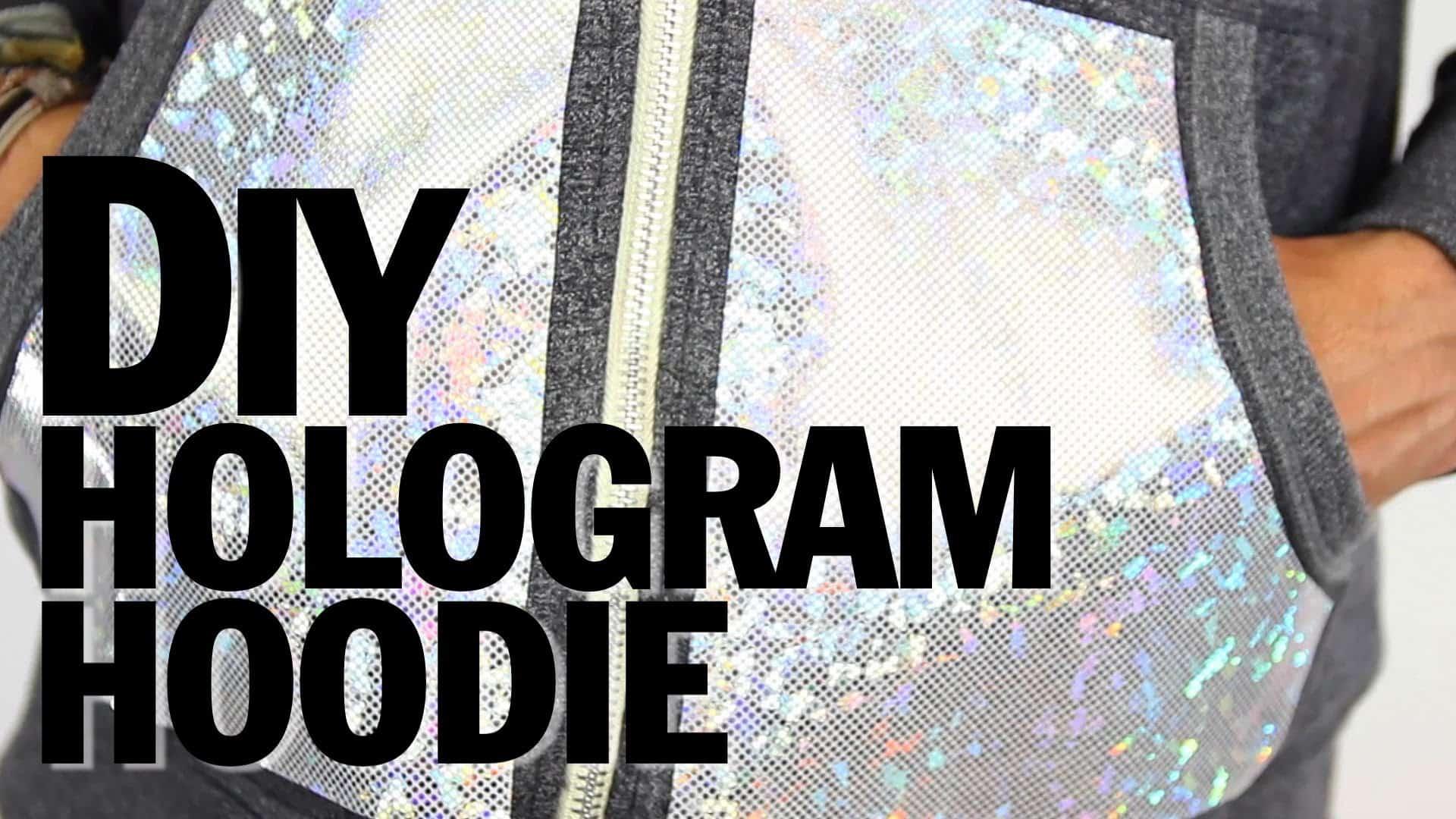 DIY hologram hoodie