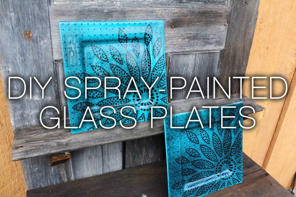 DIY spray painted glass plates