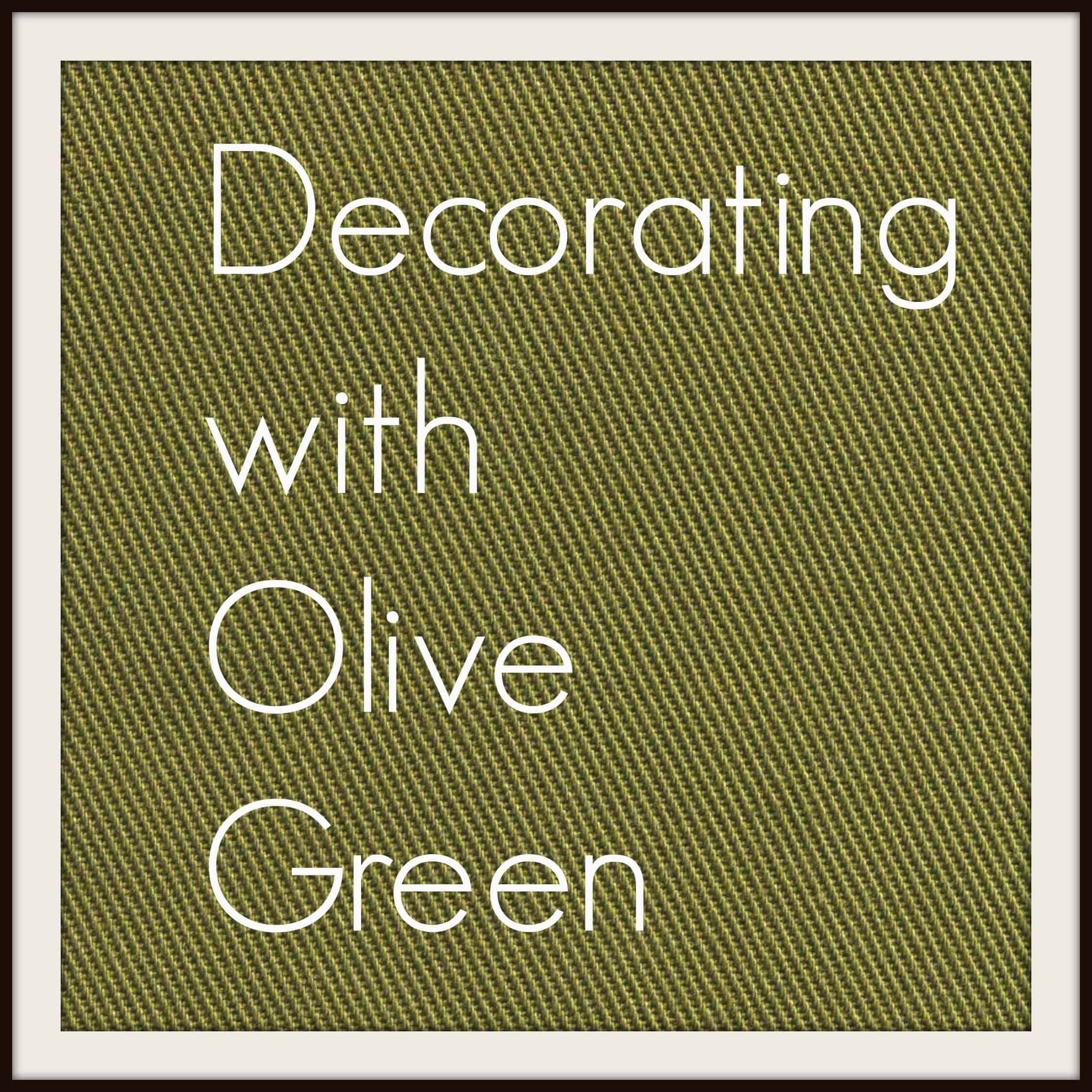 Tips for decorating with olive green