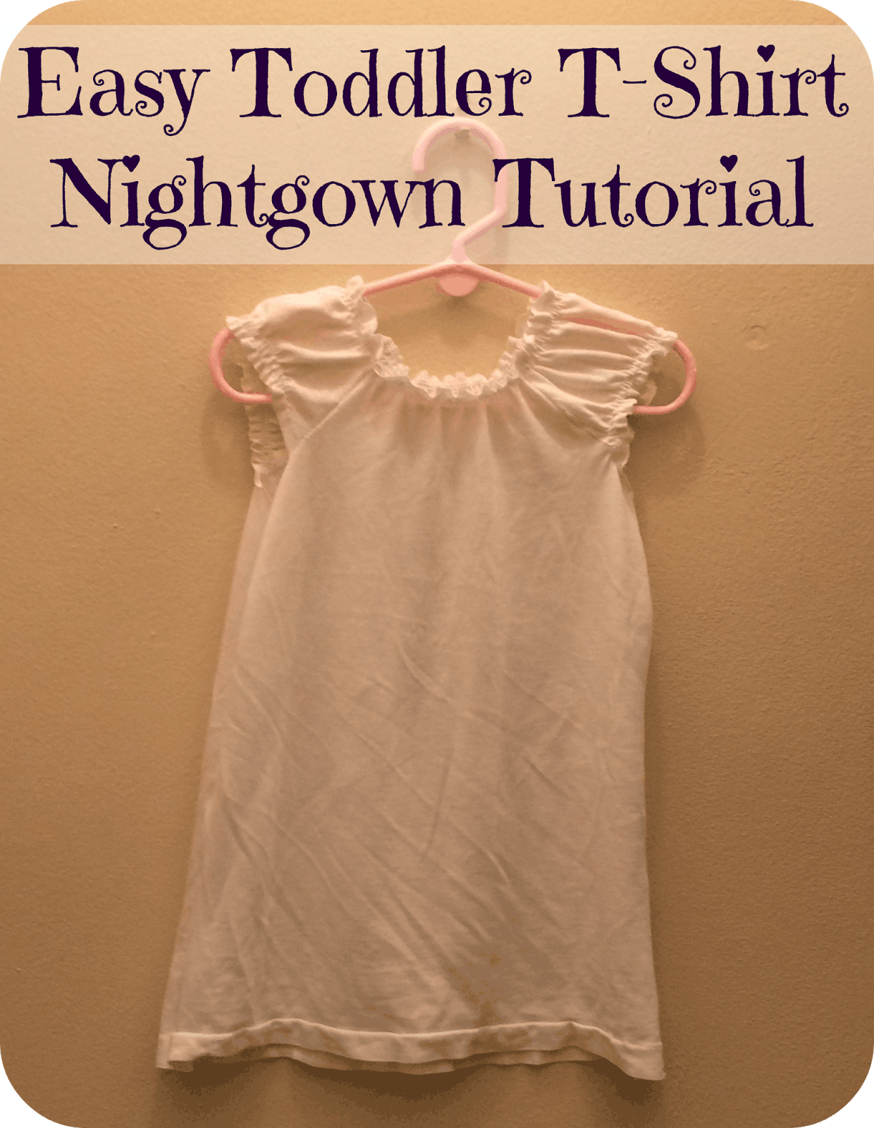 Easy toddler t-shirt nightgown