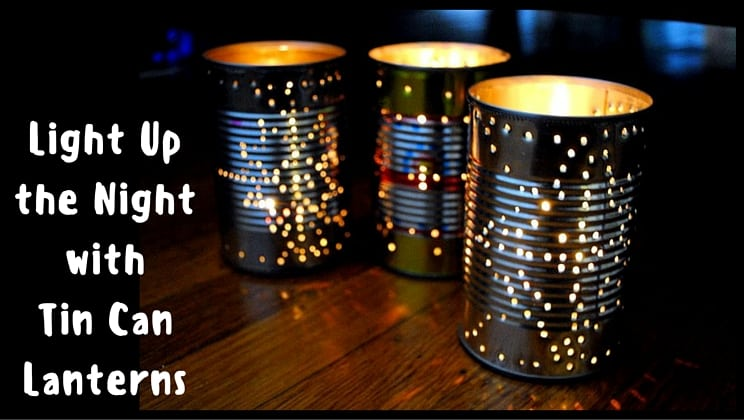Summertime tin can lanterns