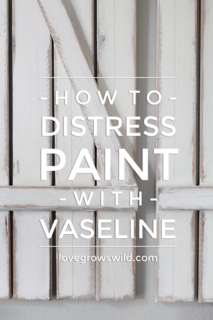 Distress paint your cupboards with vaseline