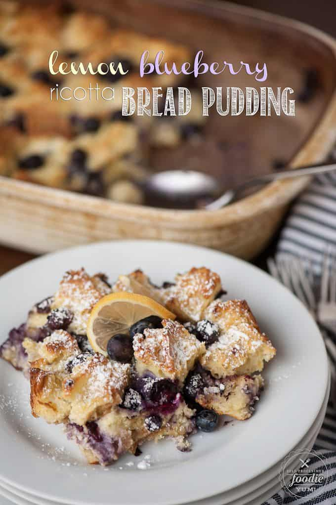 Lemon blubeberry ricotta bread pudding
