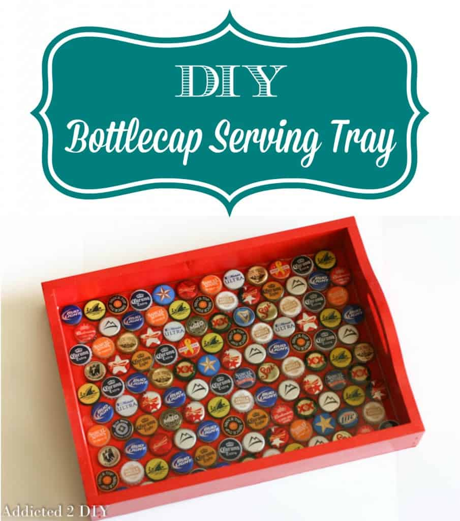 DIY bottle cap serving tray